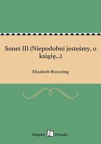 Sonet III (Niepodobni jesteśmy, o książę...)