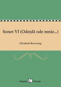 Sonet VI (Odejdź ode mnie...)