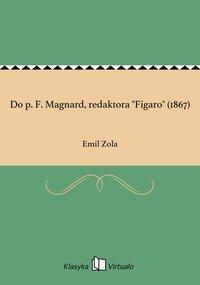 "Do p. F. Magnard, redaktora ""Figaro"" (1867)"