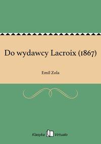 Do wydawcy Lacroix (1867)