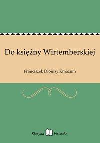Do księżny Wirtemberskiej