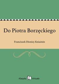 Do Piotra Borzęckiego