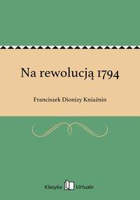 Na rewolucją 1794