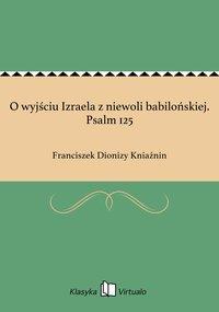 O wyjściu Izraela z niewoli babilońskiej. Psalm 125