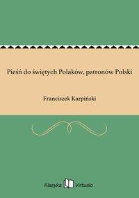 Pieśń do świętych Polaków, patronów Polski