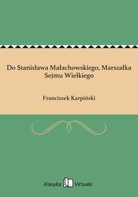 Do Stanisława Małachowskiego, Marszałka Sejmu Wielkiego