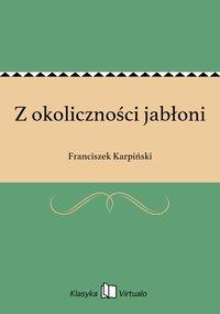 Z okoliczności jabłoni - Franciszek Karpiński - ebook