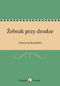 Żebrak przy drodze - Franciszek Karpiński - ebook