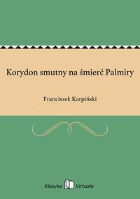 Korydon smutny na śmierć Palmiry