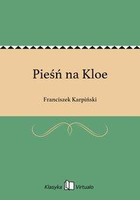 Pieśń na Kloe - Franciszek Karpiński - ebook