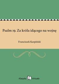 Psalm 19. Za króla idącego na wojnę