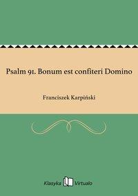 Psalm 91. Bonum est confiteri Domino