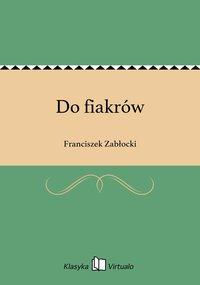 Do fiakrów - Franciszek Zabłocki - ebook