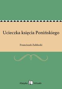 Ucieczka księcia Ponińskiego - Franciszek Zabłocki - ebook