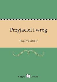 Przyjaciel i wróg - Fryderyk Schiller - ebook