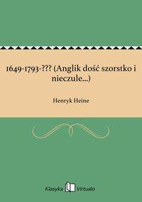 1649-1793-??? (Anglik dość szorstko i nieczule...)
