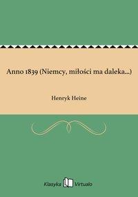 Anno 1839 (Niemcy, miłości ma daleka...)