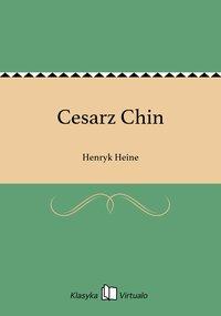 Cesarz Chin - Henryk Heine - ebook
