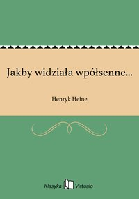 Jakby widziała wpółsenne... - Henryk Heine - ebook