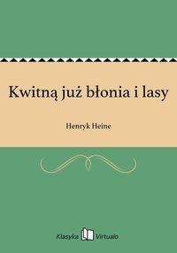 Kwitną już błonia i lasy - Henryk Heine - ebook