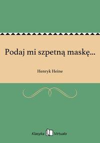 Podaj mi szpetną maskę...