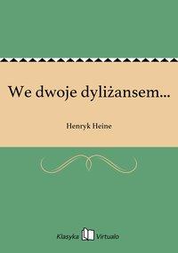 We dwoje dyliżansem... - Henryk Heine - ebook
