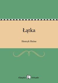 Łątka - Henryk Heine - ebook