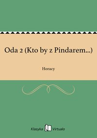 Oda 2 (Kto by z Pindarem...)