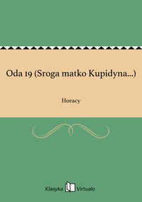 Oda 19 (Sroga matko Kupidyna...) - Horacy - ebook