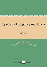 Epoda 2 (Szczęśliwy ten, kto...) - Horacy - ebook