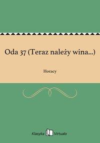Oda 37 (Teraz należy wina...) - Horacy - ebook