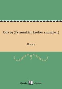 Oda 29 (Tyrreńskich królów szczepie...) - Horacy - ebook