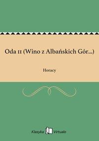 Oda 11 (Wino z Albańskich Gór...) - Horacy - ebook