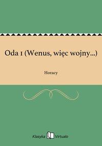 Oda 1 (Wenus, więc wojny...) - Horacy - ebook