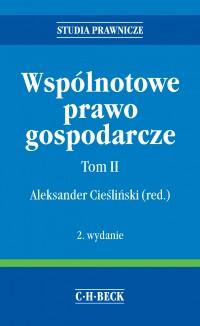 Wspólnotowe prawo gospodarcze. Tom II - Dariusz Adamski - ebook