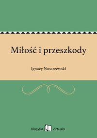Miłość i przeszkody - Ignacy Nosarzewski - ebook