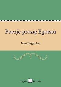Poezje prozą: Egoista