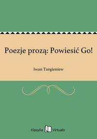 Poezje prozą: Powiesić Go!