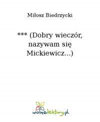 *** (Dobry wieczór, nazywam się Mickiewicz...)