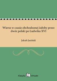 Wiersz w czasie obchodzonej żałoby przez dwór polski po Ludwiku XVI