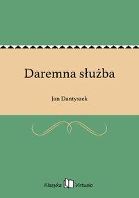 Daremna służba - Jan Dantyszek - ebook