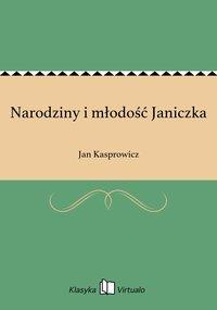 Narodziny i młodość Janiczka