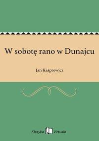 W sobotę rano w Dunajcu