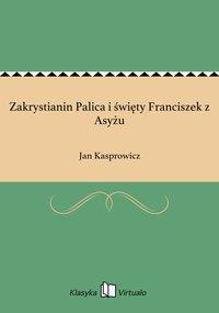 Zakrystianin Palica i święty Franciszek z Asyżu