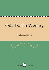 Oda IX. Do Wenery