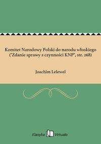 """Komitet Narodowy Polski do narodu włoskiego (""""Zdanie sprawy z czynności KNP"""", str. 268)"""