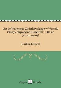 """List do Walentego Zwierkowskiego w Wersalu (""""Listy emigracyjne J.Lelewela', t. III, nr 712, str. 114-115)"""