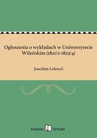 Ogłoszenia o wykładach w Uniwersytecie Wileńskim (1821/2-1823/4)