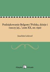 """Podziękowanie Belgom (""""Polska, dzieje i rzeczy jej..."""",tom XX, str. 630)"""