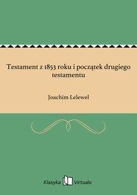 Testament z 1853 roku i początek drugiego testamentu